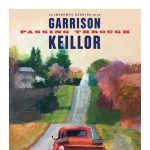 GARRISON KEILLOR - Passing Through + Silent Auction