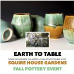 'Earth to Table' Fall Pottery Event at Squire House Gardens