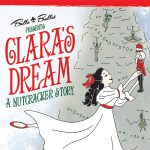 Clara's Dream, A Nutcracker Story