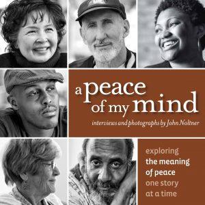 John Noltner, A Peace of My Mind: Multi-Media Presentation