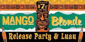 Mango Blonde Release Party & Luau