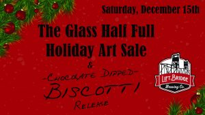 Glass Half Full Holiday Art Sale at Lift Bridge Br...