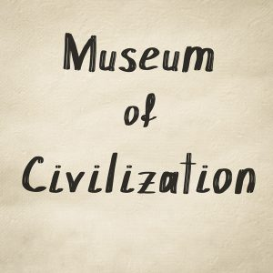 Museum of Civilization at Saint Croix Falls