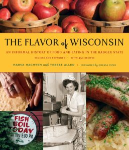 The Flavor of Wisconsin: The State's Culinary Culture, Past and Present