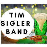 Tim Sigler Band - St Patrick's Weekend Kickoff Party!