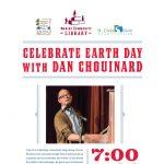 Celebrate Earth Day with Dan Chouinard