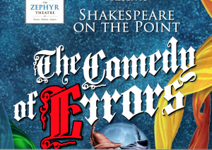 """Shakespeare On The Point """"The Comedy of Errors"""""""