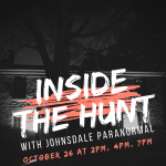 "Paranormal Program - ""Inside the Hunt with Johnsdale Paranormal"""