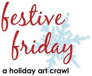 Festive Friday, a holiday art crawl