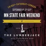 MN State Fair Weekend at The Lumberjack