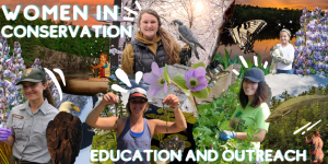 WOMEN IN CONSERVATION: EDUCATION AND OUTREACH