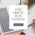 Festival Theatre's One Minute Play Festival! Round Two!