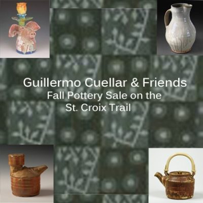 Guillermo Cuellar & Friends: Fall Pottery Sale on the St. Croix Trail