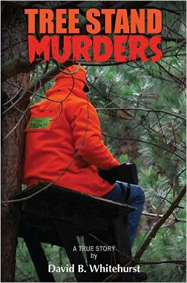Tree Stand Murders - David Whitehurst