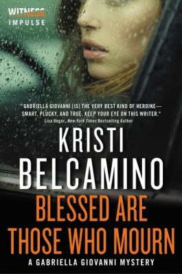 Blessed Are Those Who Mourn - Kristi Belcamino