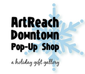 ArtReach Downtown Pop-up Shop, a holiday gift gallery
