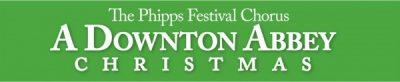 The Phipps Festival Chorus - A Downton Abbey Christmas