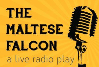 """""""The Maltese Falcon"""" (Live Radio Drama)"""
