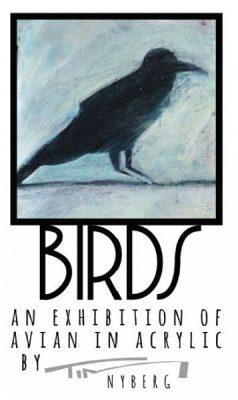 Birds: An Exhibition of Avian in Acrylic