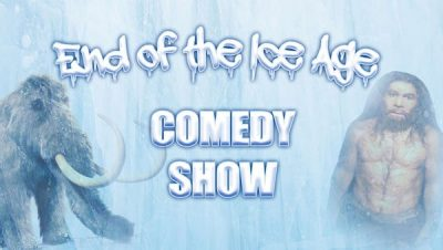 End of The Ice Age Comedy Show