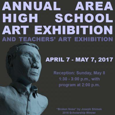 Annual Area High School Art Exhibition and Teachers Exhibition