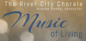The River City Chorale Summer Concert - Music of Living