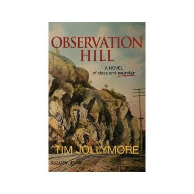 Author Tim Jollymore - Observation Hill